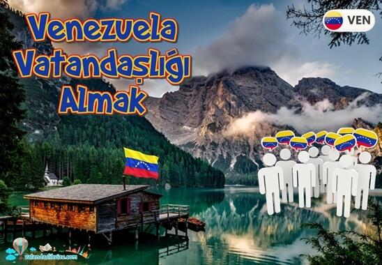 Venezuella Vatandaşlığı Almak