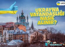 Ukrayna Vatandaşlığı Nasıl Alınır? Şartlar, Avantajlar ve Başvuru
