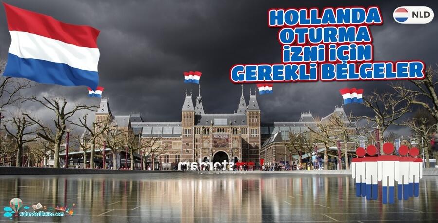 Hollanda Oturum Vizesi Almak İçin Gerekli Şartlar ve Belgeler