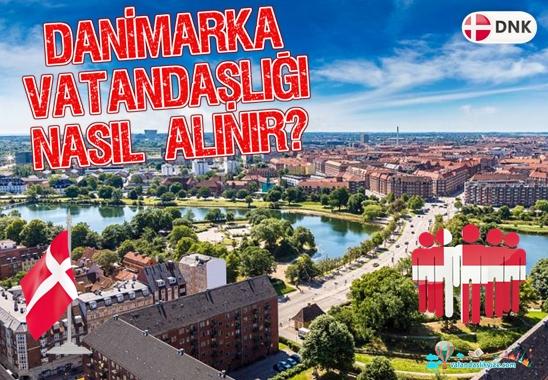 Danimarka Vatandaşlığı Nasıl Alınır?
