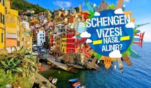 Schengen Vizesi Nasıl Alınır?