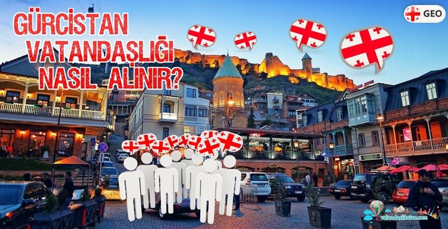 Gürcistan Vatandaşlığı - Çifte Vatandaşlık - Başvuru ve Gerekli Belgeler