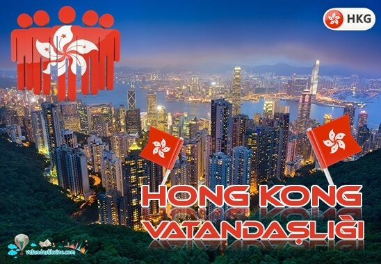 Hong Kong Vatandaşlığı Nasıl Alınır?