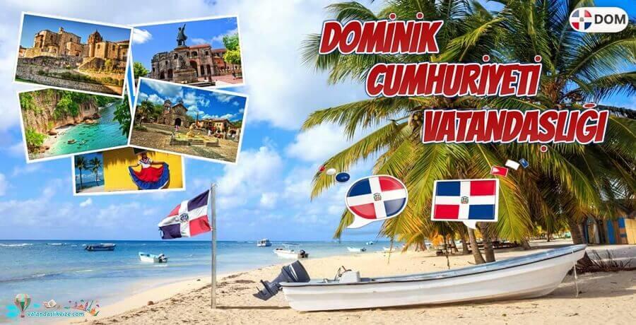 Dominik Cumhuriyeti Vatandaşlığı Şartları, Avantajları ve Başvuru Süreci