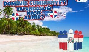 Dominik Cumhuriyeti Vatandaşlığı Nasıl Alınır?