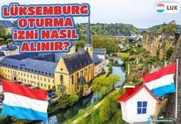 Lüksemburg Oturma İzni Nasıl Alınır?