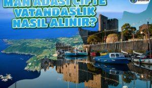 Man Adası Çifte Vatandaşlık Nasıl Alınır?