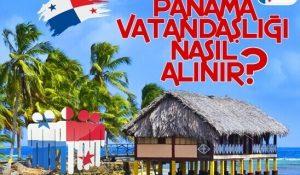 Panama Vatandaşlığı Nasıl Alınır?