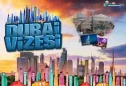 Dubai Vize İstiyor Mu? Dubai Vizesi Nasıl Alınır?