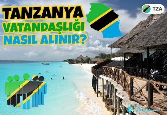 Tanzanya Vatandaşlığı Nasıl Alınır?