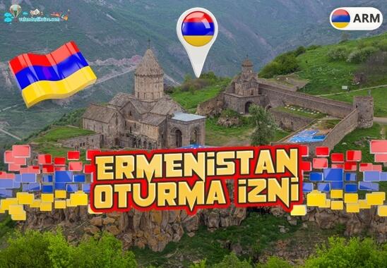 Ermenistan Oturma İzni Nasıl Alınır?