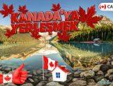 Kanada'ya Yerleşmek İçin Ne Yapmalıyım?