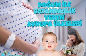 Doğum ile Vatandaşlık Veren Avrupa Ülkeleri 2020 Güncel Listesi