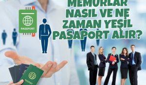Memurlar Ne Zaman ve Nasıl Yeşil Pasaport Alır?