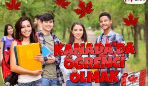 Kanada'da Öğrenci Olmak – Kanada'da Okumak İsteyenler İçin Rehber