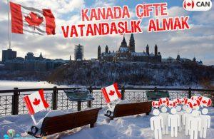 Kanada Çifte Vatandaşlık Nasıl Alınır?