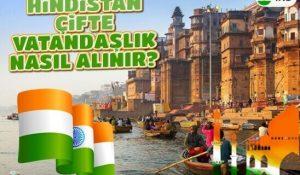 Hindistan Çifte Vatandaşlık Veriyor Mu?